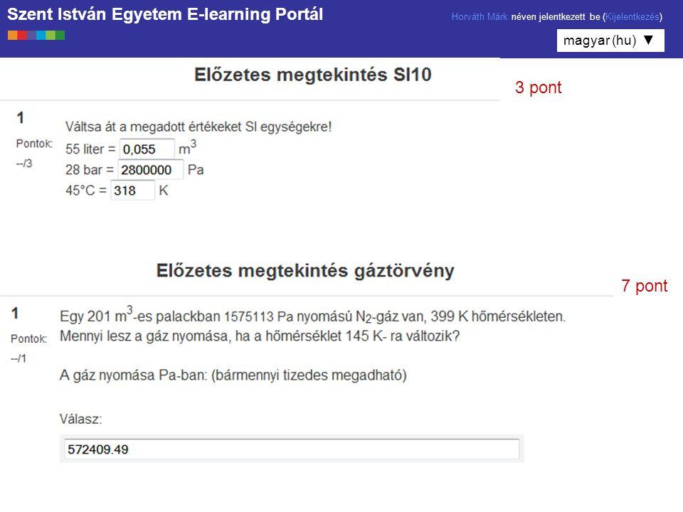 Szent István Egyetem E-learning Portál Horváth Márk néven jelentkezett be (Kijelentkezés) magyar (hu) ▼ 3 pont 7 pont