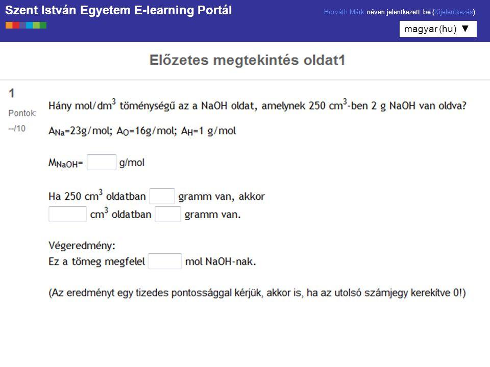 Szent István Egyetem E-learning Portál Horváth Márk néven jelentkezett be (Kijelentkezés) magyar (hu) ▼
