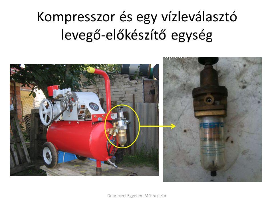 Kompresszor és egy vízleválasztó levegő-előkészítő egység Debreceni Egyetem Műszaki Kar