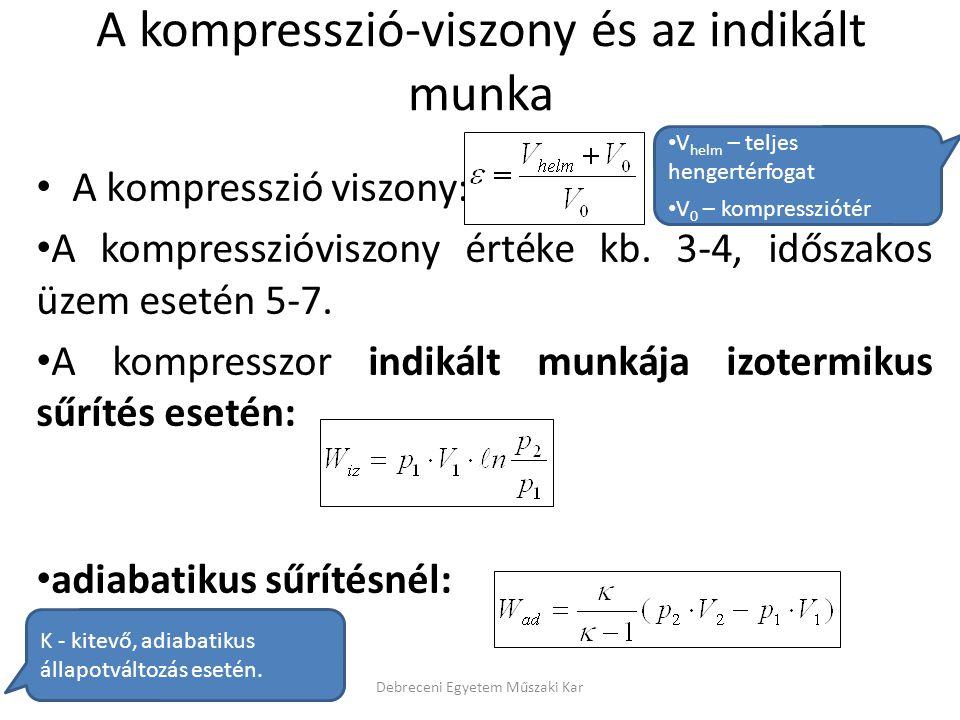 A kompresszió viszony: A kompresszióviszony értéke kb.