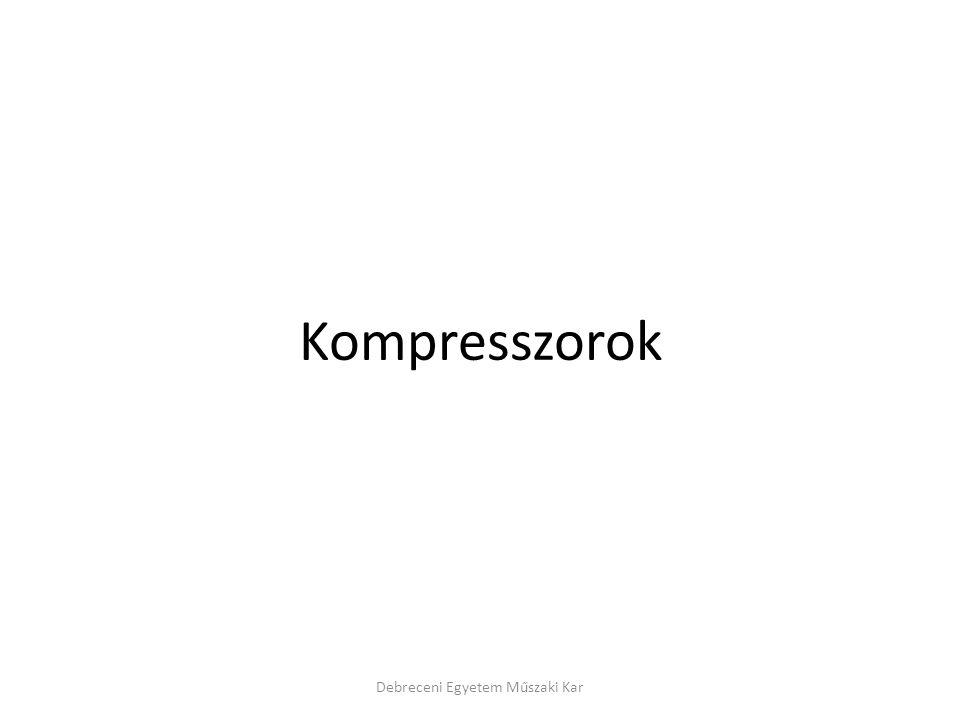 Debreceni Egyetem Műszaki Kar Egyéb kompresszorok A csúszólapátos kompresszor a kis nyomásokon versenytársa a dugattyús kompresszornak.
