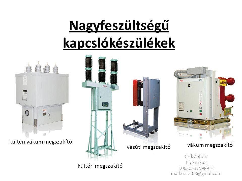  Légnyomásos megszakító  Kis olajterű (olajszegény) megszakítók  EIB licence alapján gyártott  OTKF típusú egykamrás megszakító  OR típusú egységkamrás megszakító  SF6 szigetelésű megszakítók  Vákuummegszakítók
