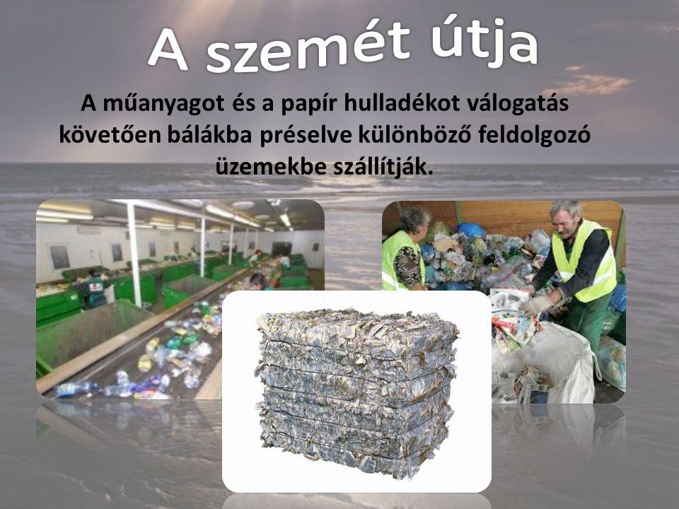 A műanyagot és a papír hulladékot válogatás követően bálákba préselve különböző feldolgozó üzemekbe szállítják.