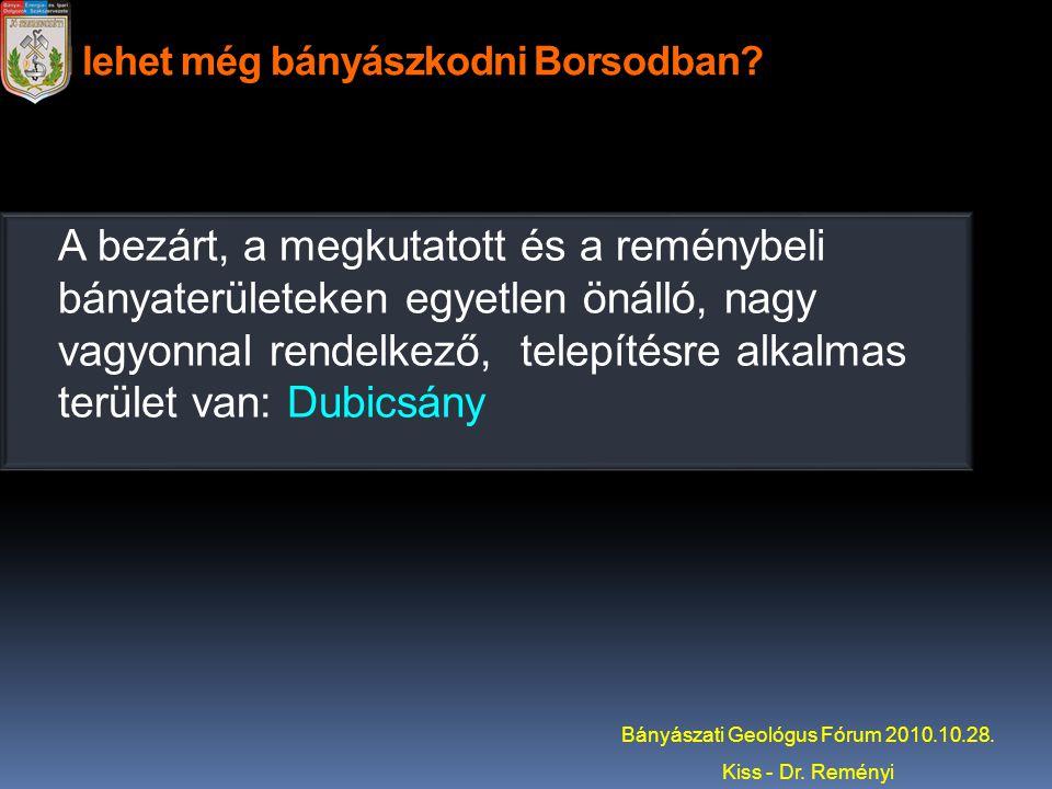 Hol lehet még bányászkodni Borsodban? A bezárt, a megkutatott és a reménybeli bányaterületeken egyetlen önálló, nagy vagyonnal rendelkező, telepítésre