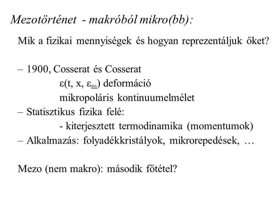 Mezotörténet - makróból mikro(bb): Mik a fizikai mennyiségek és hogyan reprezentáljuk őket.