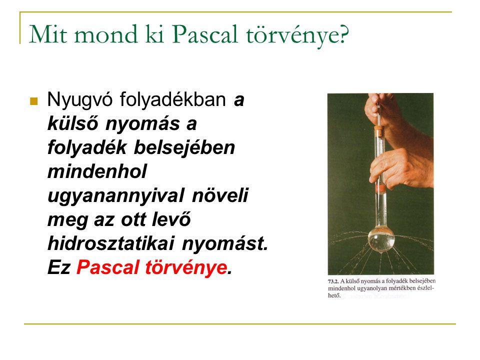 Mit mond ki Pascal törvénye.