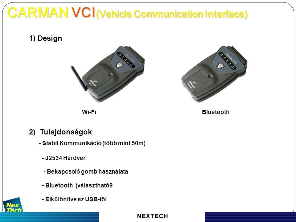 자 동 차 진 단 기 기 의 명 가 Nex Tech 6 1) Design Wi-Fi Bluetooth 2) Tulajdonságok - Stabil Kommunikáció (több mint 50m) - J2534 Hardver - Bekapcsoló gomb használata - Bluetooth (választható9 - Elkülönítve az USB-től CARMAN VCI (Vehicle Communication Interface) CARMAN VCI (Vehicle Communication Interface) NEXTECH