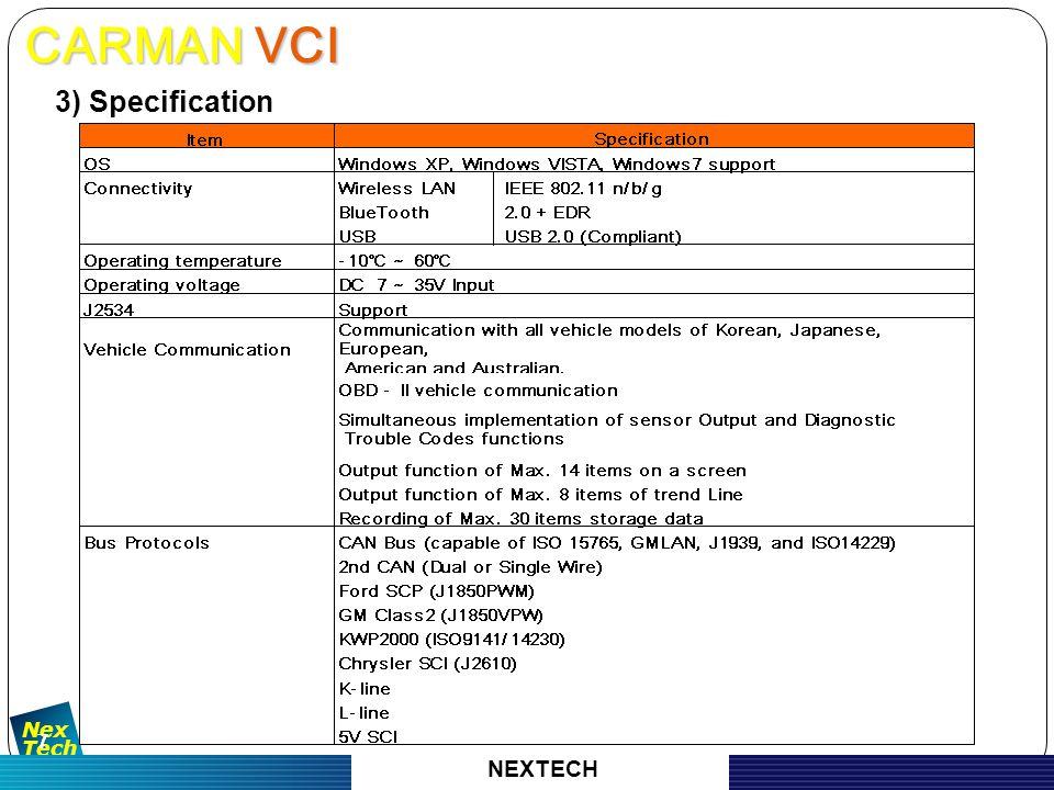 자 동 차 진 단 기 기 의 명 가 Nex Tech 8 1) Külső 2) tulajdonságok - Teljesen elzárt föld csatlakozó (2 csatorna + 1 multiméter) - Speciális trigger - TPMS Funkció - Precizitás - Különböző kiegészítési lehetőségek (Endoscope, Gáz mérés stb.) - Teljes billentyűzet + érintőképernyő CARMAN SCAN NEO (TOUCH) CARMAN SCAN NEO (TOUCH) NEXTECH