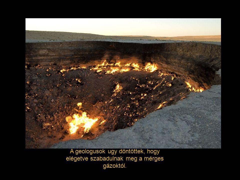 A geologusok ugy döntöttek, hogy elégetve szabadulnak meg a mérges gázoktól.