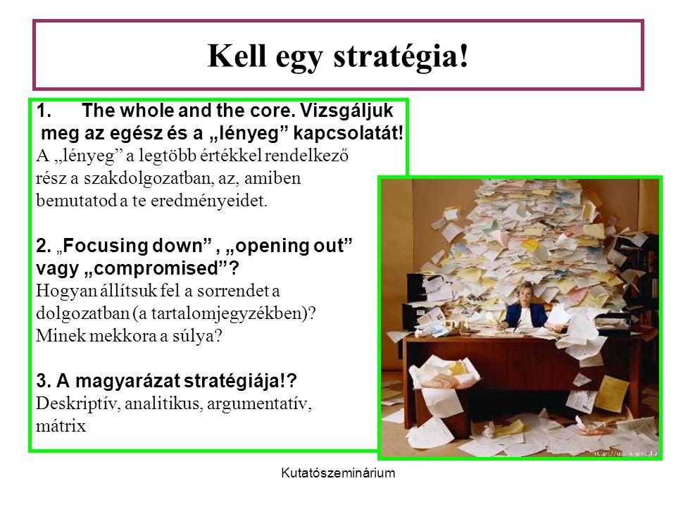 """Kutatószeminárium Kell egy stratégia! 1.The whole and the core. Vizsgáljuk meg az egész és a """"lényeg"""" kapcsolatát! A """"lényeg"""" a legtöbb értékkel rende"""