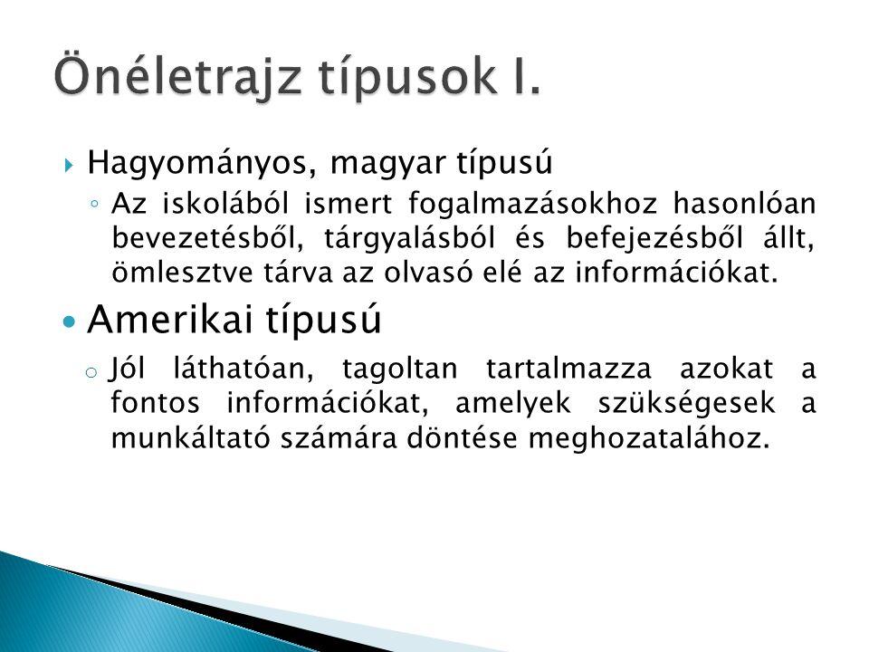  Hagyományos, magyar típusú ◦ Az iskolából ismert fogalmazásokhoz hasonlóan bevezetésből, tárgyalásból és befejezésből állt, ömlesztve tárva az olvas