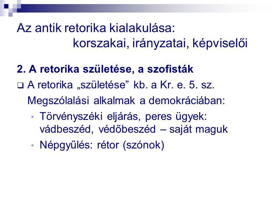 Az antik retorika kialakulása: korszakai, irányzatai, képviselői 2.