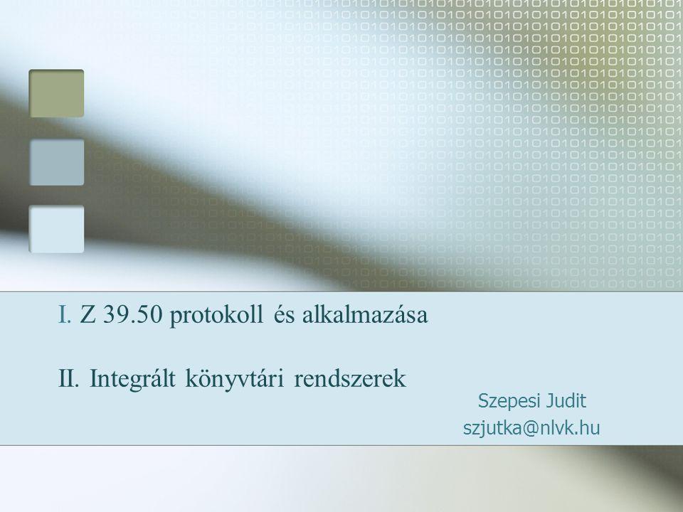 I. Z 39.50 protokoll és alkalmazása II.