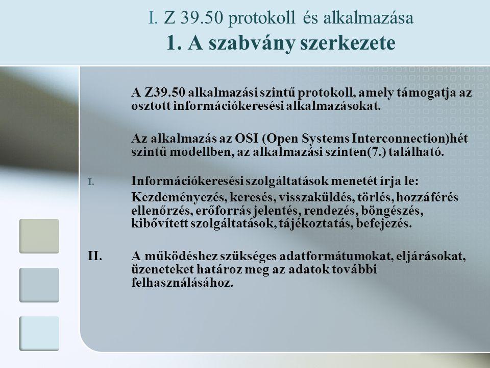 I. Z 39.50 protokoll és alkalmazása 1.
