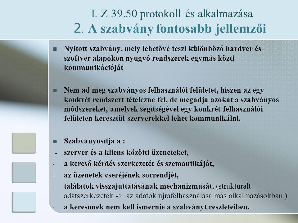 I. Z 39.50 protokoll és alkalmazása 2.