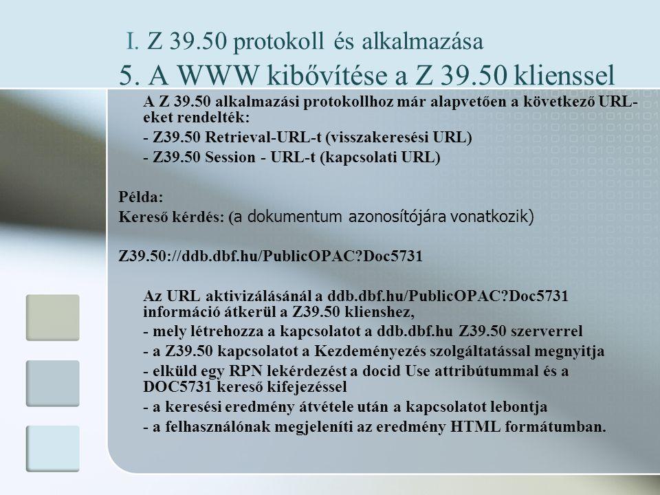 I. Z 39.50 protokoll és alkalmazása 5.