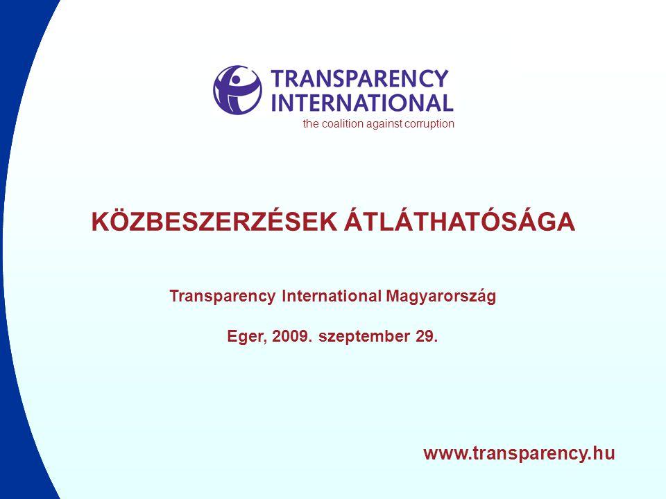 www.transparency.hu KÖZBESZERZÉSEK ÁTLÁTHATÓSÁGA Transparency International Magyarország Eger, 2009.