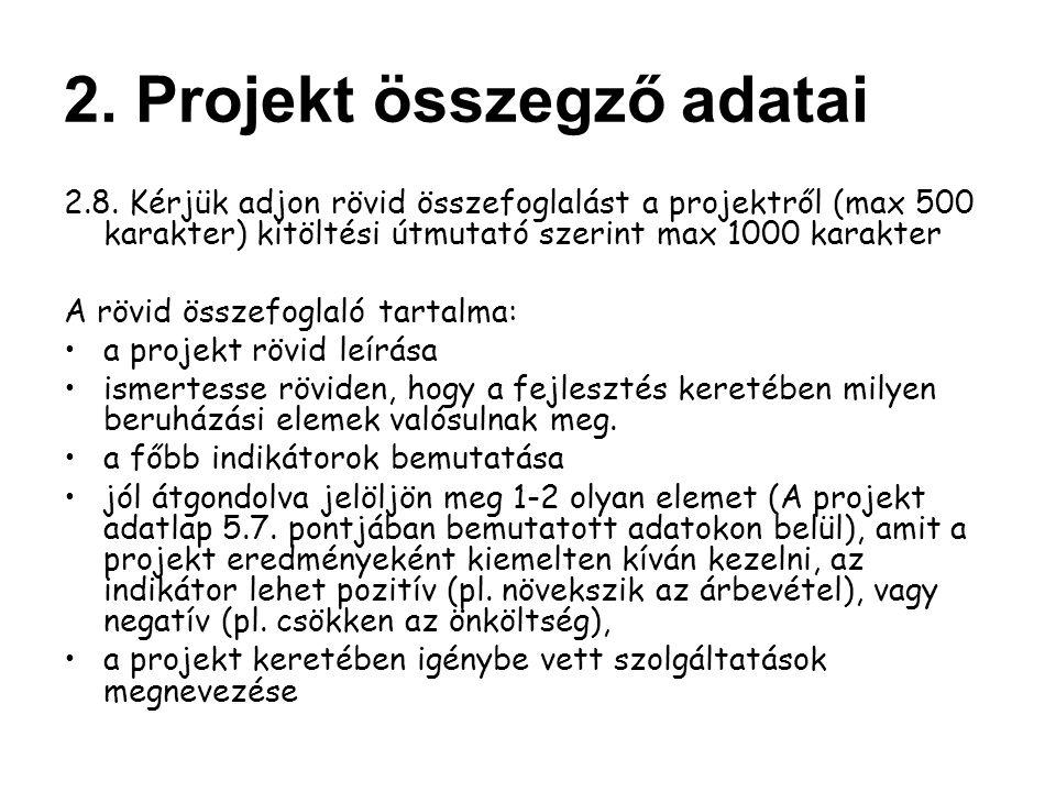 2.8. Kérjük adjon rövid összefoglalást a projektről (max 500 karakter) kitöltési útmutató szerint max 1000 karakter A rövid összefoglaló tartalma: a p