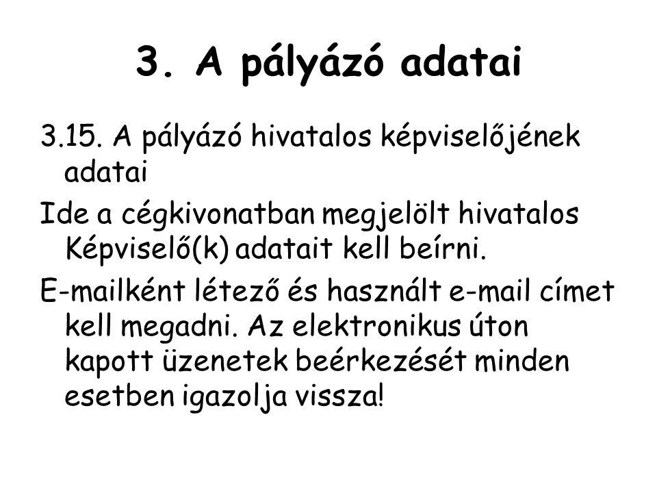 3.A pályázó adatai 3.15.