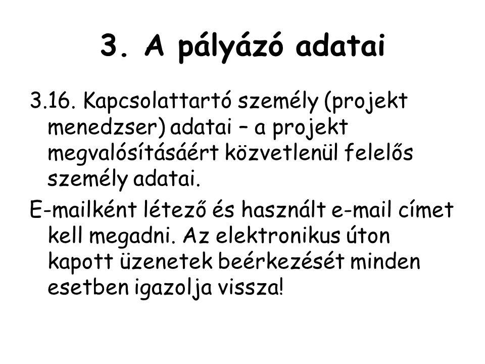 3.A pályázó adatai 3.16.