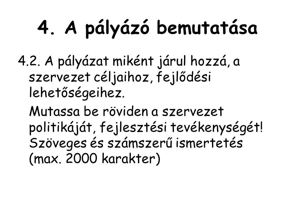 4.A pályázó bemutatása 4.2.