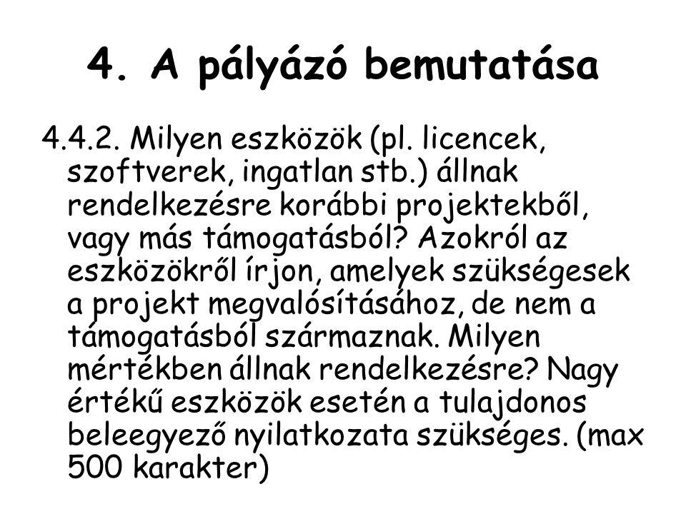 4.A pályázó bemutatása 4.4.2. Milyen eszközök (pl.