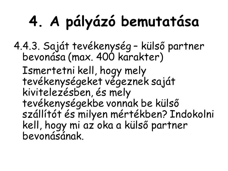 4.A pályázó bemutatása 4.4.3. Saját tevékenység – külső partner bevonása (max.