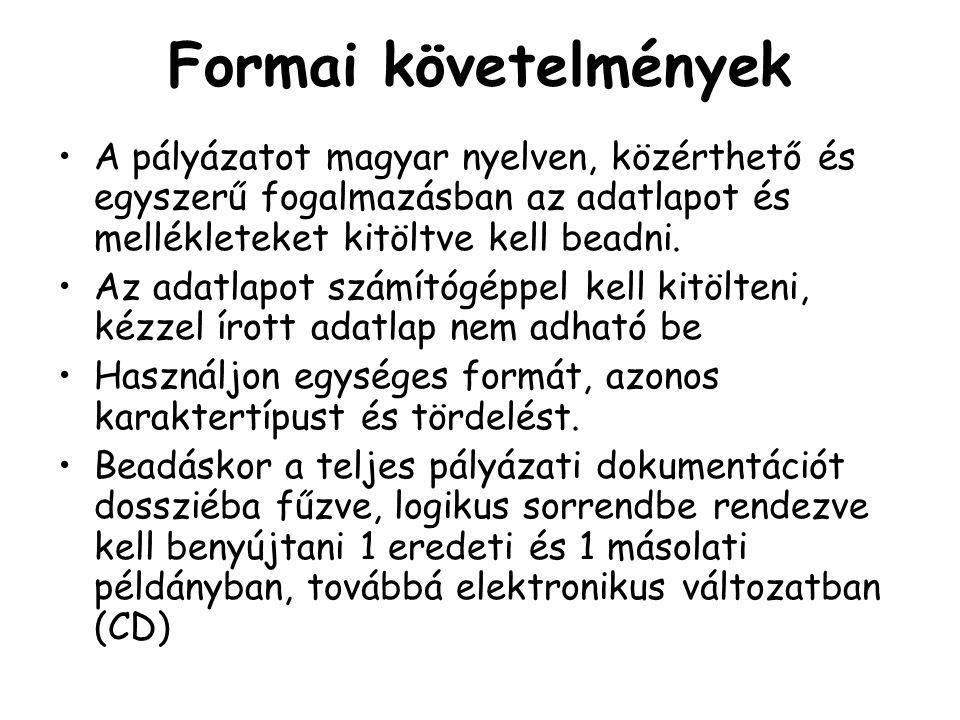 Formai követelmények A pályázatot magyar nyelven, közérthető és egyszerű fogalmazásban az adatlapot és mellékleteket kitöltve kell beadni.