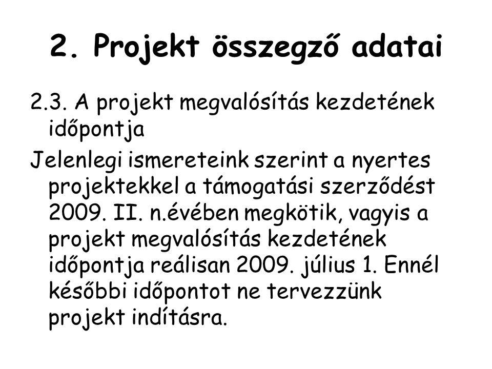 2.Projekt összegző adatai 2.3.