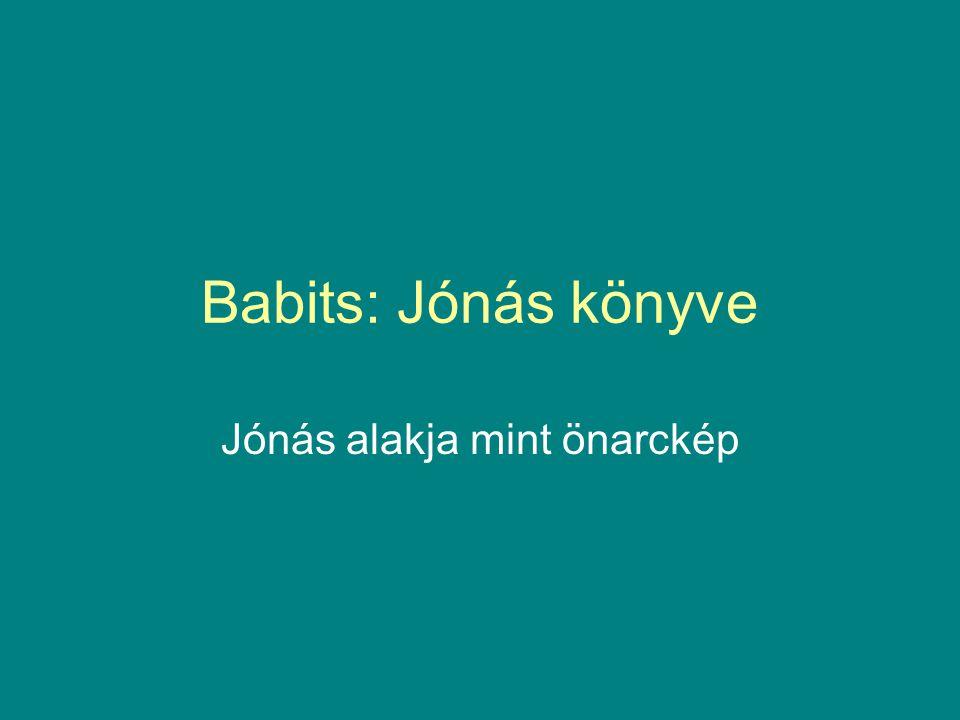 Babits: Jónás könyve Jónás alakja mint önarckép