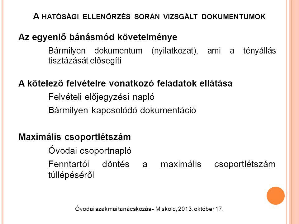 A HATÓSÁGI ELLENŐRZÉS SORÁN VIZSGÁLT DOKUMENTUMOK Az egyenlő bánásmód követelménye Bármilyen dokumentum (nyilatkozat), ami a tényállás tisztázását elő