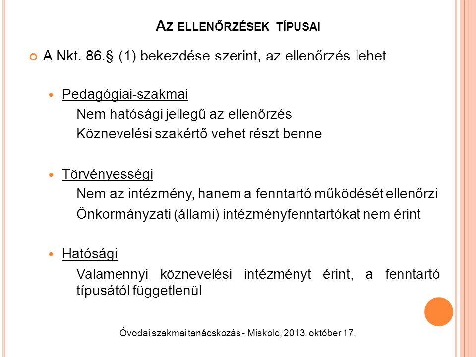 A Z ELLENŐRZÉSEK TÍPUSAI Törvényességi ellenőrzés 1.
