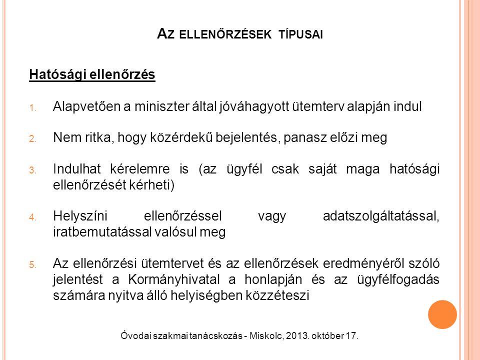 A HATÓSÁGI ELLENŐRZÉS TÁRGYKÖREI 1.az egyenlő bánásmód követelménye, 2.