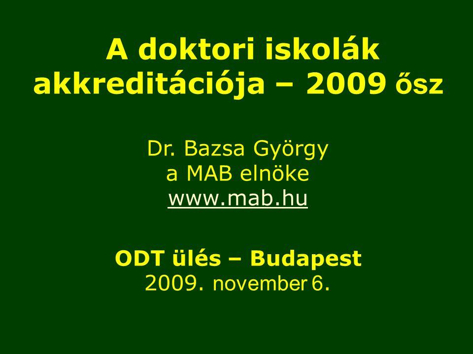 A doktori iskolák akkreditációja – 2009 ősz Dr.