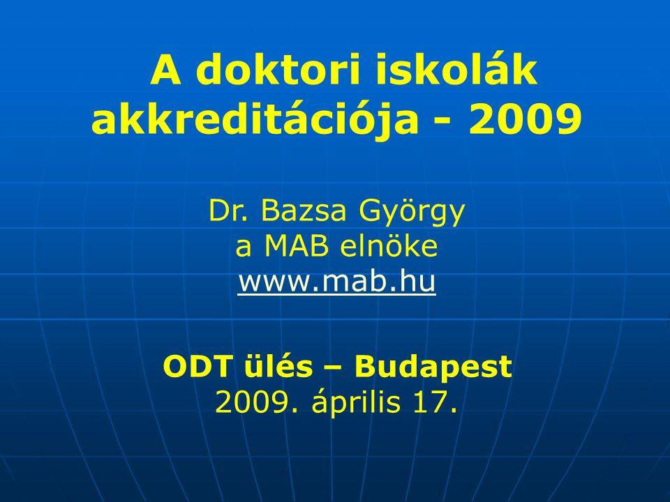 A doktori iskolák akkreditációja - 2009 Dr.