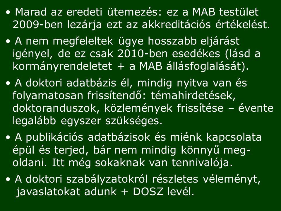 Marad az eredeti ütemezés: ez a MAB testület 2009-ben lezárja ezt az akkreditációs értékelést.