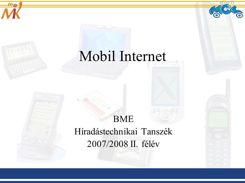 Mobil Internet BME Híradástechnikai Tanszék 2007/2008 II. félév