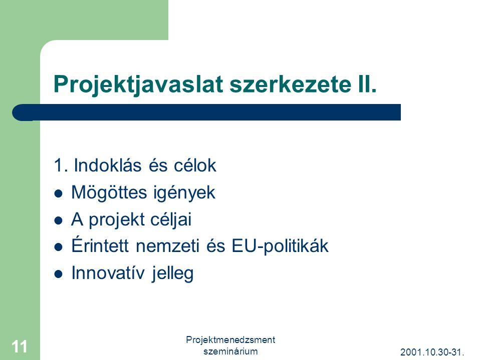 2001.10.30-31. Projektmenedzsment szeminárium 11 Projektjavaslat szerkezete II.