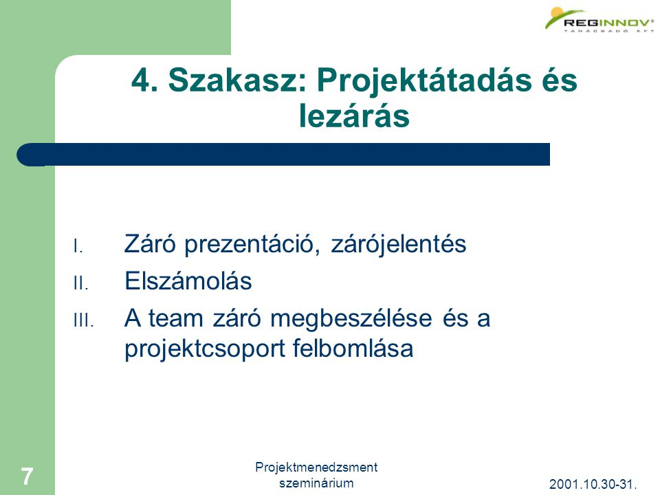 2001.10.30-31. Projektmenedzsment szeminárium 7 4.
