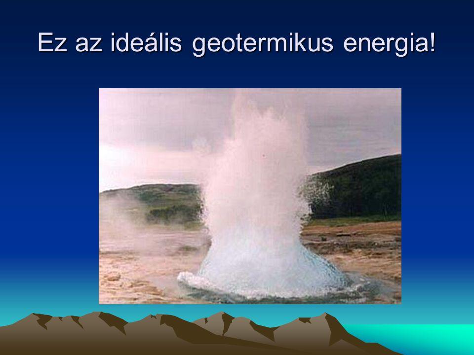 A geotermikus energia Előnyök: A hasznosítás egyoldalú és extenzív jellegű, az elhasznált melegvizet általában nem nyomják vissza, hanem országosan a