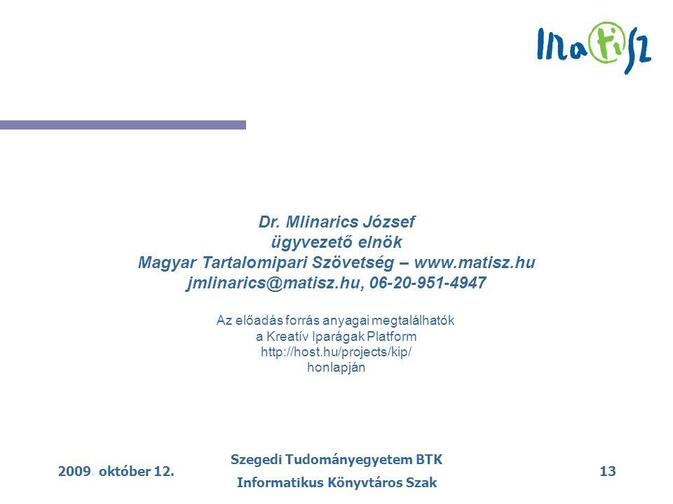 2009. október 12. Szegedi Tudományegyetem BTK Informatikus Könyvtáros Szak 13 Dr.