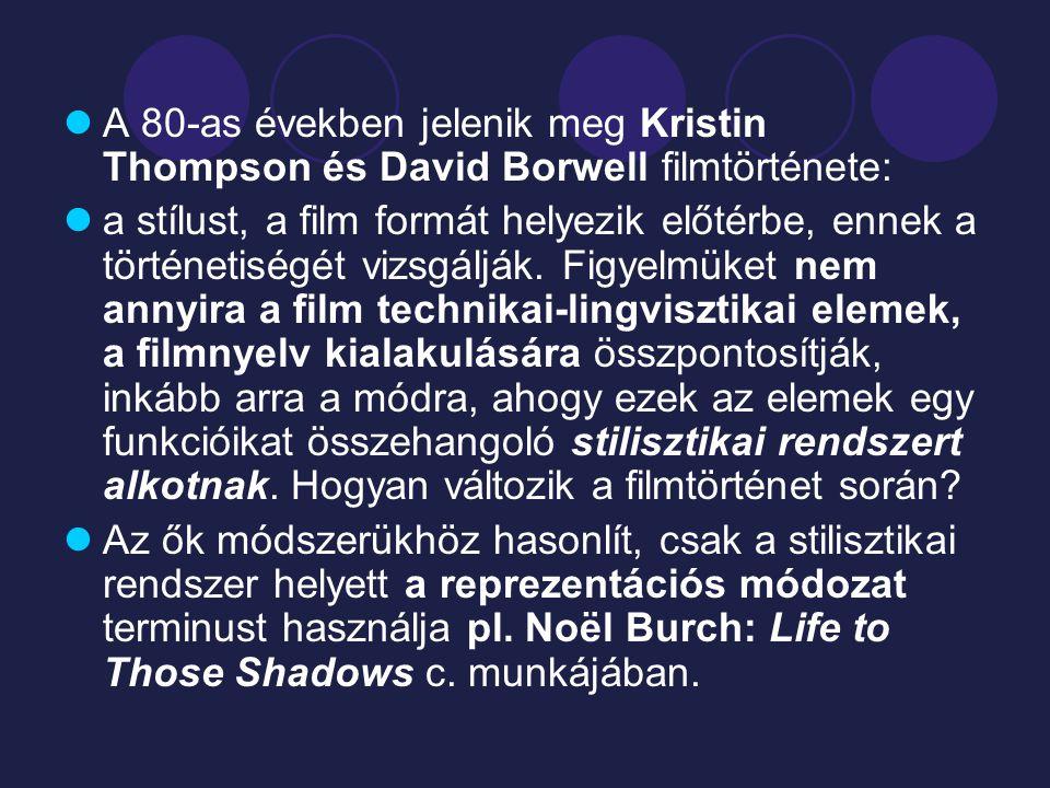 A 80-as években jelenik meg Kristin Thompson és David Borwell filmtörténete: a stílust, a film formát helyezik előtérbe, ennek a történetiségét vizsgálják.