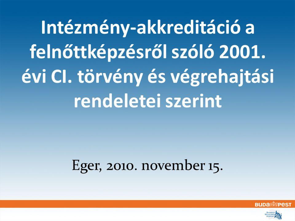 A felnőttképzést szabályozó fontosabb jogszabályok Törvény: 2001.