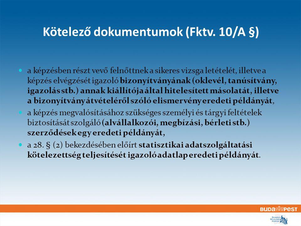 Kötelező dokumentumok (24/2004 FMM rendelet szerint) 4.§ (3) Az intézmény a szolgáltatások jegyzékét az információs és ügyfélszolgálati tevékenység ellátására alkalmas irodahelyiségben jól látható helyen köteles elhelyezni.