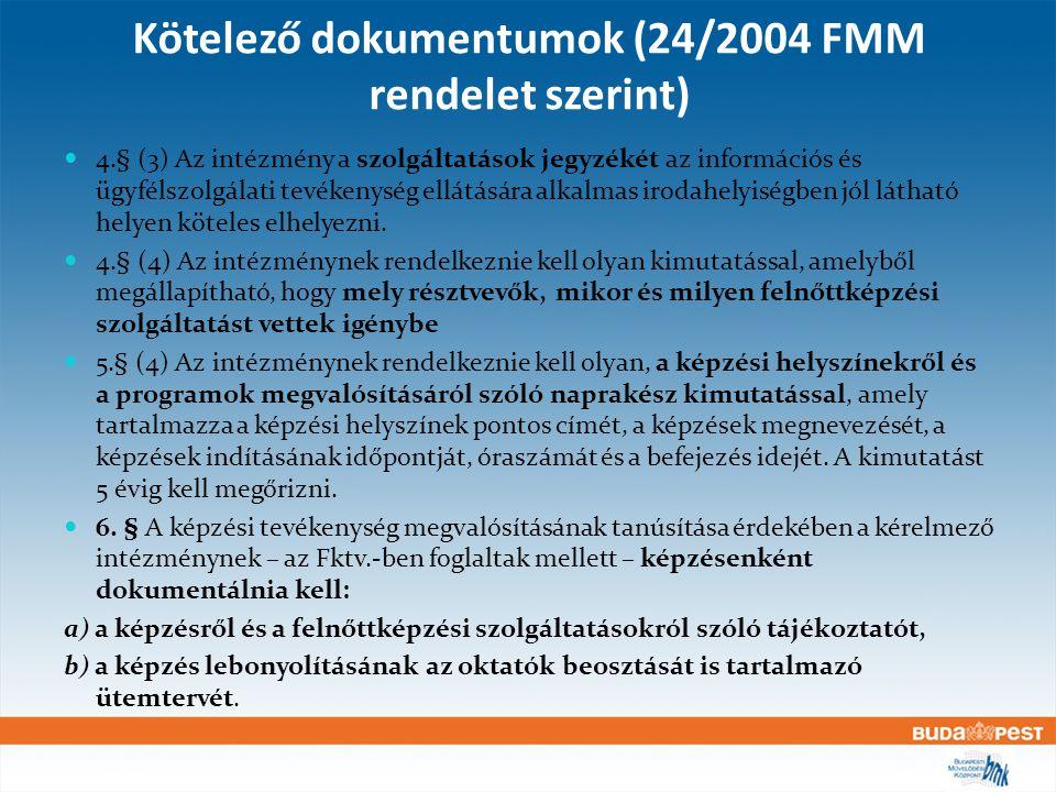 Kötelező dokumentumok (24/2004 FMM rendelet szerint) 7.