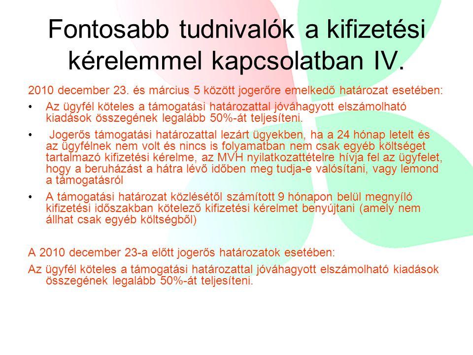 Fontosabb tudnivalók a kifizetési kérelemmel kapcsolatban IV. 2010 december 23. és március 5 között jogerőre emelkedő határozat esetében: Az ügyfél kö
