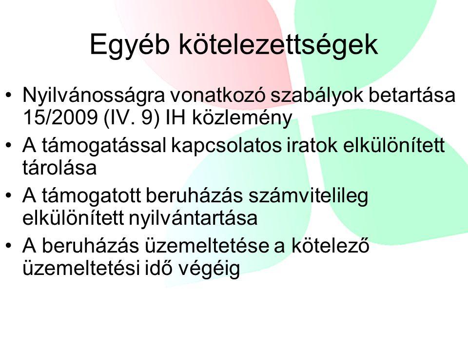Egyéb kötelezettségek Nyilvánosságra vonatkozó szabályok betartása 15/2009 (IV. 9) IH közlemény A támogatással kapcsolatos iratok elkülönített tárolás
