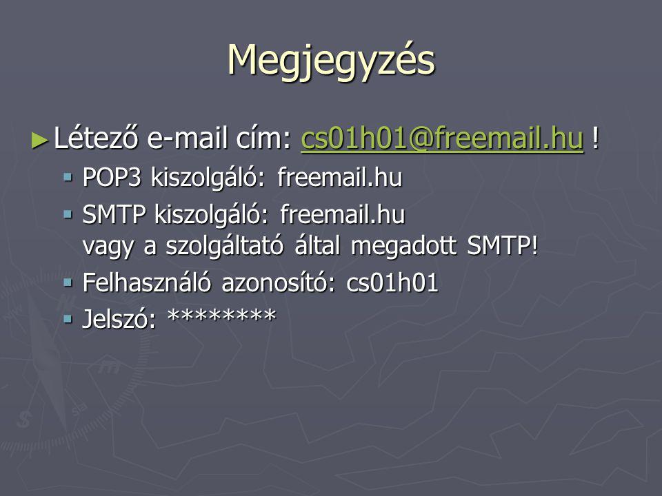 Feladat ► Ki-ki keresse meg a webmail szolgáltatójánál a POP3 szerver nevét.