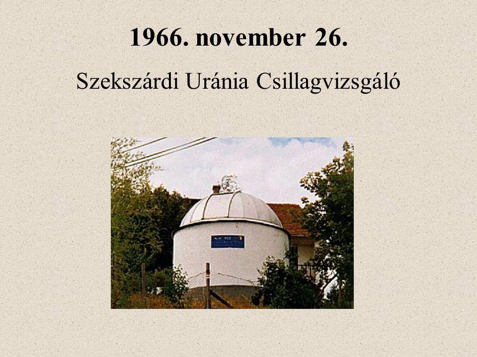 1966. november 26. Szekszárdi Uránia Csillagvizsgáló