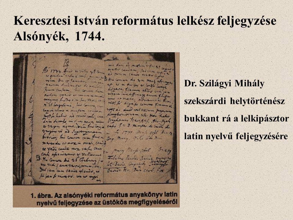 Keresztesi István református lelkész feljegyzése Alsónyék, 1744.
